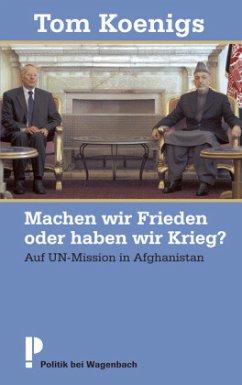 Machen wir Frieden oder haben wir Krieg? - Koenigs, Tom