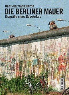 Die Berliner Mauer - Hertle, Hans-Hermann