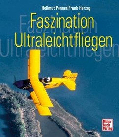 Faszination Ultraleichtfliegen - Penner, Hellmut; Herzog, Frank