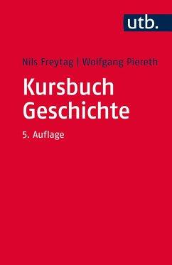 Kursbuch Geschichte - Freytag, Nils; Piereth, Wolfgang