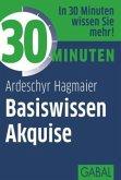 30 Minuten Basiswissen Akquise