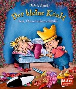 Psst, Dornröschen schläft! / Der kleine König Bd.6