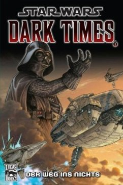Dark Times I - Der Weg ins Nichts / Star Wars Comics Bd.65 - Hartley, Welles; Harrison, Mick; Wheatley, Doug