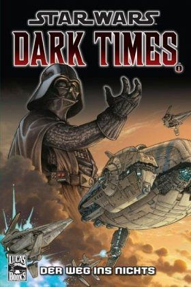 Dark Times I - Der Weg ins Nichts / Star Wars - Comics Bd.65 - Hartley, Welles; Harrison, Mick; Wheatley, Doug
