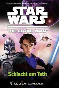 Schlacht um Teth / Star Wars - The Clone Wars: Du entscheidest Bd.2
