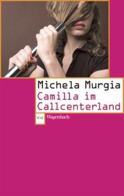 Camilla im Callcenterland - Murgia, Michela