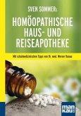 Sven Sommers Homöopathische Haus- und Reiseapotheke. Kompakt-Ratgeber