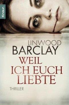 Weil ich euch liebte - Barclay, Linwood