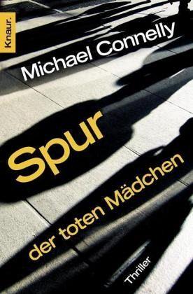 Die Spur der toten Mädchen / Harry Bosch Bd.16 - Connelly, Michael
