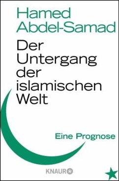 Der Untergang der islamischen Welt - Abdel-Samad, Hamed