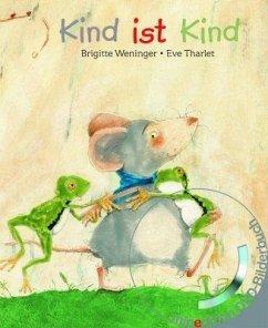 Kind ist Kind (Buch mit DVD) - Weninger, Brigitte; Tharlet, Eve