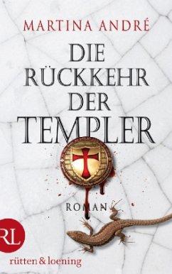 Die Rückkehr der Templer / Die Templer Bd.2 - André, Martina