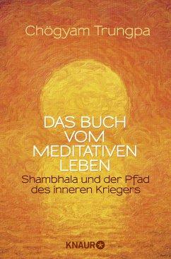 Das Buch vom meditativen Leben - Trungpa, Chögyam