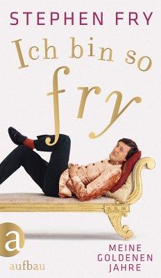 Ich bin so Fry - Fry, Stephen