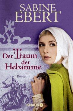 Der Traum der Hebamme / Hebammen-Romane Bd.5 - Ebert, Sabine
