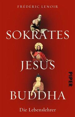Sokrates Jesus Buddha - Lenoir, Frédéric