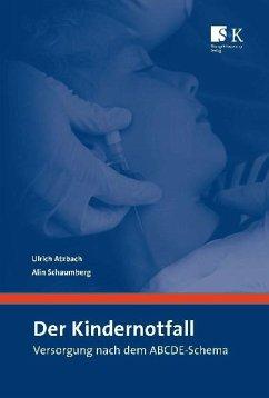 Der Kindernotfall - Atzbach, Ulrich; Schaumberg, Alin