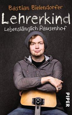 Lehrerkind - Bielendorfer, Bastian