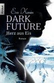 Herz aus Eis / Dark Future Bd.1