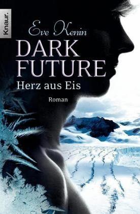 Buch-Reihe Dark Future von Eve Kenin