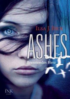 Brennendes Herz / Ashes Bd.1 - Bick, Ilsa J.