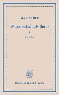 Wissenschaft als Beruf - Weber, Max