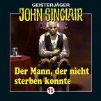 Der Mann, der nicht sterben konnte / Geisterjäger John Sinclair Bd.71 (1 Audio-CD)