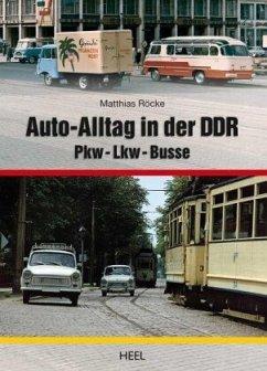 Auto-Alltag in der DDR - Röcke, Matthias