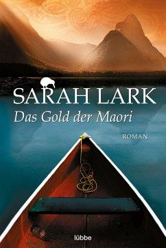 Das Gold der Maori / Kauri Trilogie Bd.1 - Lark, Sarah