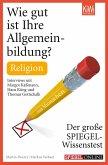 Wie gut ist Ihre Allgemeinbildung? Religion