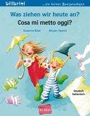 Was ziehen wir heute an? Kinderbuch Deutsch-Italienisch