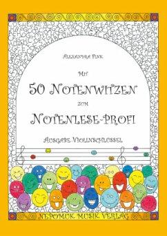 Mit 50 Notenwitzen zum Notenlese-Profi, Ausgabe: Violinschlüssel