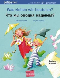 Was ziehen wir heute an? Kinderbuch Deutsch-Russisch - Böse, Susanne; Specht, Miryam