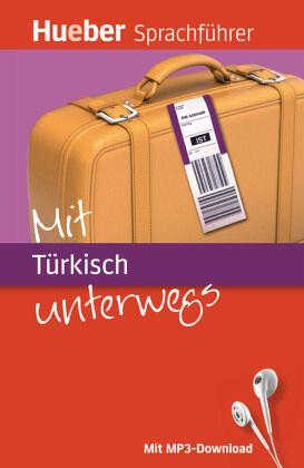 Mit Türkisch unterwegs - Forßmann, Juliane; Sicherer, Pia von