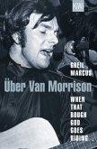 Über Van Morrison - When That Rough God Goes Riding