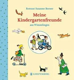 Meine Kindergartenfreunde aus Wimmlingen - Berner, Rotraut Susanne