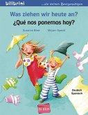 Was ziehen wir heute an? Kinderbuch Deutsch-Spanisch