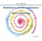 Meditation zur Energiebalance/ Dein Lebensweg