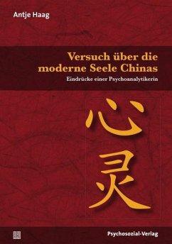 Versuch über die moderne Seele Chinas - Haag, Antje