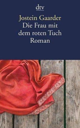 Die Frau mit dem roten Tuch - Gaarder, Jostein