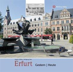 Erfurt - gestern und heute - Söffker, Regina; Hase, Wolfgang