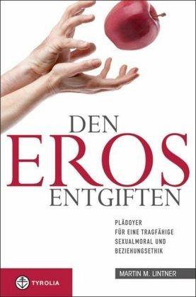 Den Eros entgiften - Lintner, Martin M.