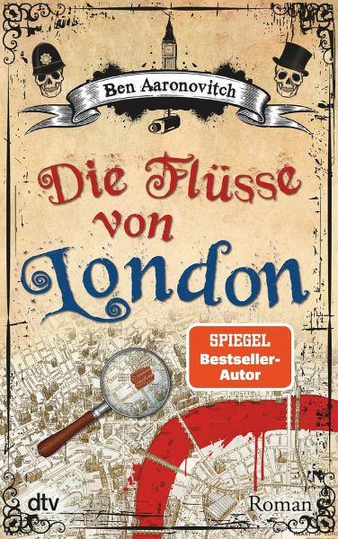 Die Flüsse von London / Peter Grant Bd.1 - Aaronovitch, Ben