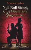 Operation Eaglehurst / Null-Null-Siebzig Bd.1