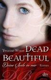 Deine Seele in mir / Dead Beautiful Bd.1