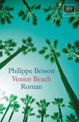 "Philippe Besson ""Venice Beach"""