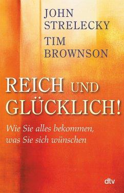Reich und Glücklich! - Brownson, Tim; Strelecky, John