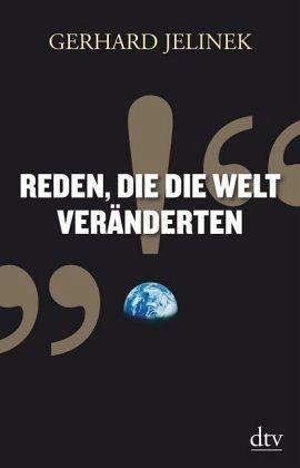 Reden, die die Welt veränderten - Jelinek, Gerhard