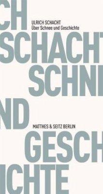 Über Schnee und Geschichte - Schacht, Ulrich