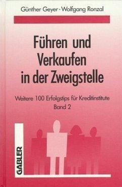 Weitere 100 Erfolgstips für Kreditinstitute / Führen und Verkaufen in der Zweigstelle 2
